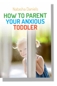 Natasha-Daniels-how-to-parent-your-anxious-toddler